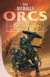La Revanche des Orcs : Armes de Destruction Magique #1 [2008]