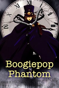 Boogiepop Phantom [2002]