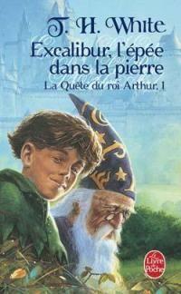 Légendes arthuriennes : La quête du Roi Arthur : Excalibur, l'épée dans la pierre [#1 - 1999]