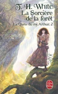 Légendes arthuriennes : La quête du Roi Arthur : La Sorcière de la Forêt #2 [2008]