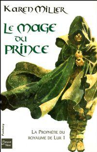 La Prophétie du royaume de Lur : Le Mage du Prince #1 [2008]