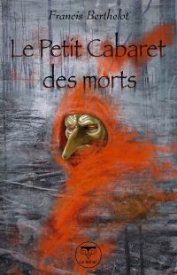 Le rêve du démiurge : le Petit cabaret des morts [#7 - 2008]