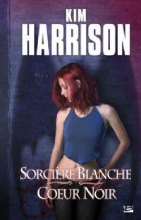 Rachel Morgan : Sorcière blanche, cœur noir [#3 - 2008]