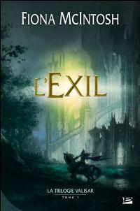 La Trilogie Valisar : L'Exil #1 [2009]