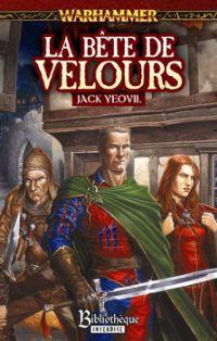 Warhammer : Trilogie du Vampire Geneviève : Vampire Geneviève: La Bête de Velours #3 [2008]