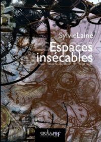 Titre : Espaces Insécables [2008]
