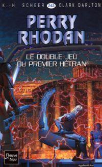 Perry Rhodan : Double jeu du premier Hétran #243 [2008]