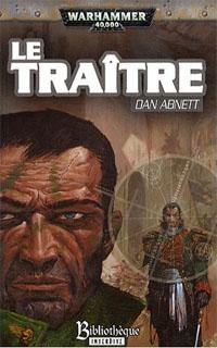 Warhammer 40 000 : Série Fantômes de Gaunt, Cycle Troisième, Les Egarés: Le traître #8 [2008]