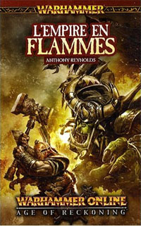 Warhammer : Age of Reckoning : L'empire en flammes Tome 2 [2008]