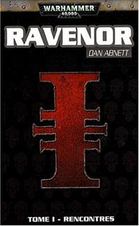 Warhammer 40 000 : Série Inquisiteur Ravenor: Rencontres Tome 1 [2008]