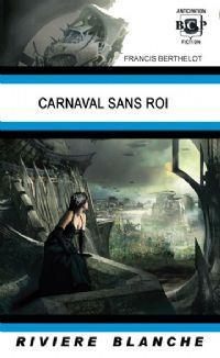 Le rêve du démiurge : Carnaval sans roi #8 [2011]