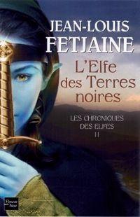 Chroniques des Elfes : L'Elfe des terres noires #2 [2009]