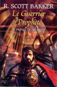 Le Prince du néant : Le Guerrier prophète #2 [2010]