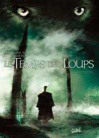 Le Temps des Loups : Le Prix du sang [#2 - 2008]