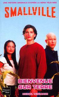 Superman : Collection Fleuve noir Smallville : Smallville : Bienvenue sur terre #1 [2003]