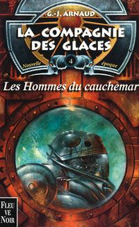 La Compagnie des Glaces : Nouvelle Epoque : Les Hommes du cauchemar [#4 - 2001]