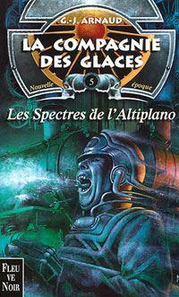 La Compagnie des Glaces : Nouvelle Epoque : Les Spectres de l'Altiplano [#5 - 2001]