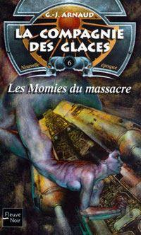 La Compagnie des Glaces : Nouvelle Epoque : Les Momies du massacre [#6 - 2002]