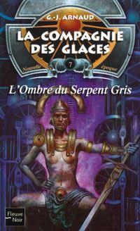 La Compagnie des Glaces : Nouvelle Epoque : L'Ombre du Serpent Gris #7 [2002]