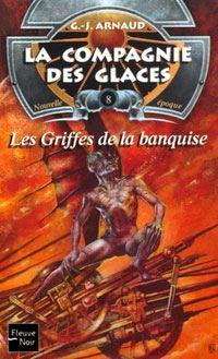 La Compagnie des Glaces : Nouvelle Epoque : Les Griffes de la banquise #8 [2002]