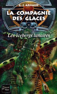 La Compagnie des Glaces : Nouvelle Epoque : Les Icebergs lunaires #10 [2002]