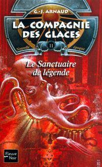 La Compagnie des Glaces : Nouvelle Epoque : Le Sanctuaire de légende [#11 - 2002]