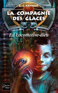 La Compagnie des Glaces : Nouvelle Epoque : La Locomotive-dieu #13 [2003]
