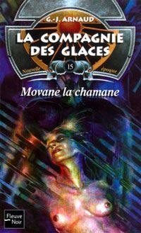 La Compagnie des Glaces : Nouvelle Epoque : Movane la chamane #15 [2003]