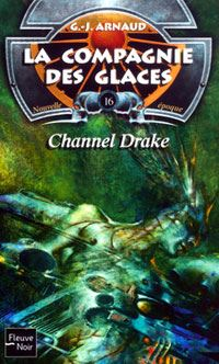 La Compagnie des Glaces : Nouvelle Epoque : Channel Drake #16 [2003]