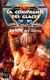 La Compagnie des Glaces : Nouvelle Epoque : Le Sang des Aliens [#17 - 2004]