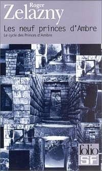 Le Cycle des Princes d'Ambre : Le Cycle de Corwin : Les Neuf Princes D'Ambre #1 [1988]