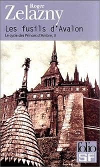 Le Cycle des Princes d'Ambre : Le Cycle de Corwin : Les Fusils d'Avalon #2 [2000]