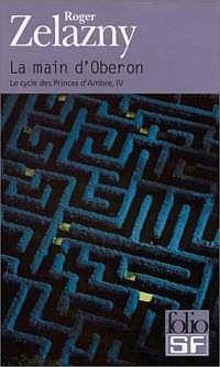 Le Cycle des Princes d'Ambre : Le Cycle de Corwin : La Main d'Oberon #4 [2001]
