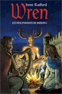 Légendes arthuriennes : Les descendants de Merlin : Wren #1 [2004]