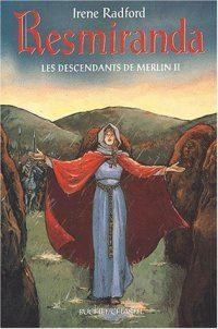 Légendes arthuriennes : Les descendants de Merlin : Resmiranda #2 [2004]