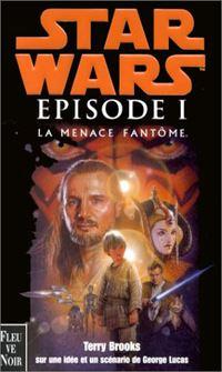 Episode I : La Menace Fantôme : Episode I - La Menace Fantôme