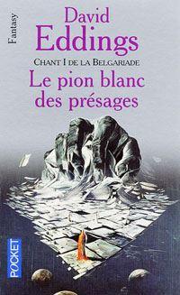 La Grande Guerre des Dieux : La Belgariade : Le Pion Blanc des Présages [#1 - 1990]