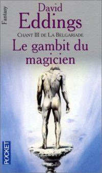 La Grande Guerre des Dieux : La Belgariade : Le Gambit du Magicien [#3 - 1991]