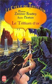 Le Cycle du Trillium : Le Trillium d'Or #3 [1998]