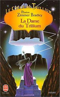 Le Cycle du Trillium : La Dame du Trillium #4 [1998]