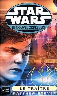 Star Wars : Le Nouvel Ordre Jedi : Le Traitre Tome 13 [2004]