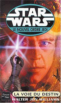 Star Wars : Le Nouvel Ordre Jedi : La Voie du Destin Tome 14 [2004]