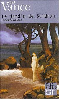 Le Cycle de Lyonesse : Le Jardin de Suldrun [#1 - 2003]