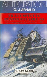 La Compagnie des Glaces : Train Spécial Pénitentiaire 34 [#35 - 1987]
