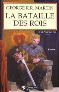 Le trône de fer : La Bataille des Rois [Tome 3 - 2000]