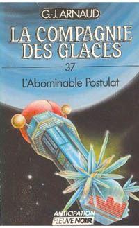 La Compagnie des Glaces : L'Abominable Postulat #37 [1988]