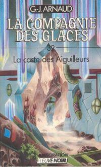 La Compagnie des Glaces : La caste des Aiguilleurs [#39 - 1988]