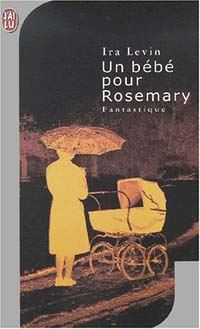 Rosemary's Baby : Un bébé pour Rosemary #1 [1970]