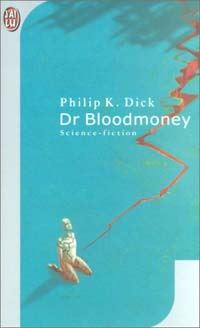 Dr. Bloodmoney [1970]