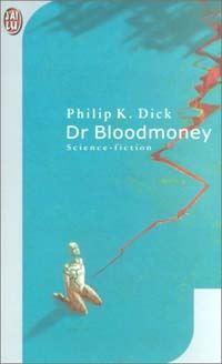Dr. Bloodmoney [1970]